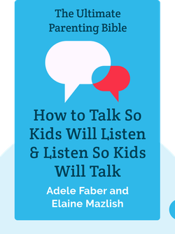 How to Talk So Kids Will Listen & Listen So Kids Will Talk von Adele Faber and Elaine Mazlish