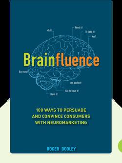 Brainfluence: 100 Arten, wie Sie mit Neuromarketing Konsumenten überzeugen können by Roger Dooley