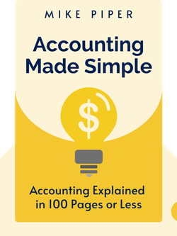Accounting Made Simple: Accounting Explained in 100 Pages or Less von Mike Piper