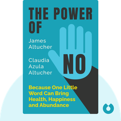 The Power of No: Because One Little Word Can Bring Health, Happiness and Abundance von James Altucher and Claudia Azula Altucher