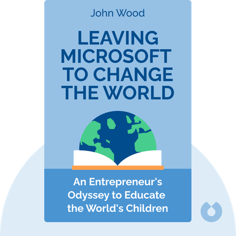 Leaving Microsoft to Change the World von John Wood