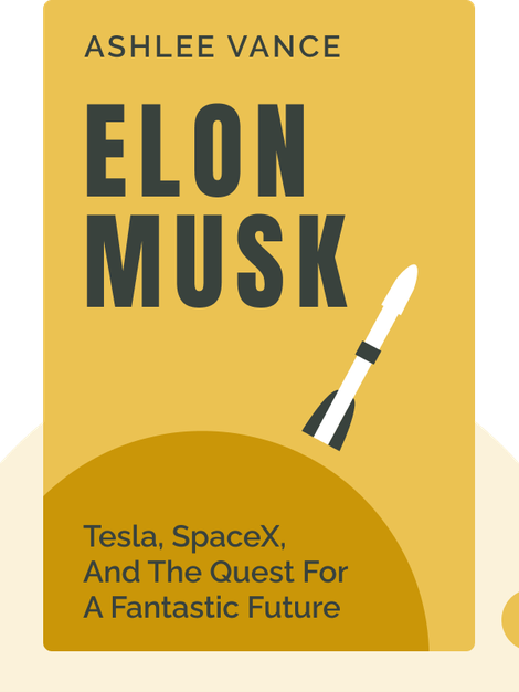 Elon Musk: Tesla, SpaceX, and the Quest for a Fantastic Future von Ashlee Vance