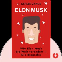 Elon Musk: Wie Elon Musk die Welt verändert – Die Biografie by Ashlee Vance