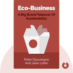 Eco-Business: A Big-Brand Takeover of Sustainability von Peter Dauvergne and Jane Lister