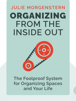 Organizing From The Inside Out: The Foolproof System for Organizing Your Home, Your Office and Your Life von Julie Morgenstern