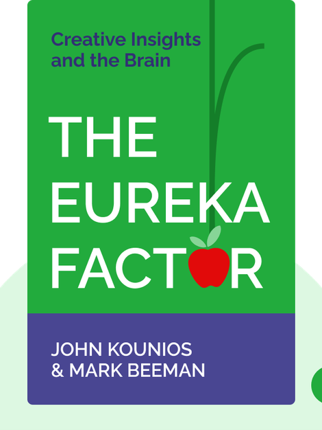 The Eureka Factor: Creative Insights and the Brain von John Kounios & Mark Beeman
