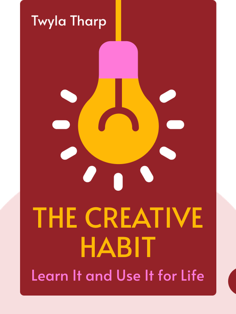 The Creative Habit: Learn It and Use It for Life von Twyla Tharp