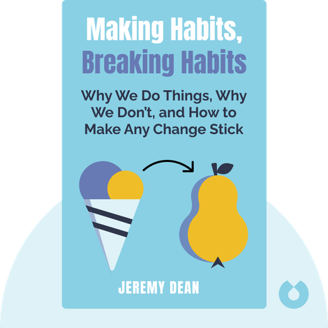 Making Habits, Breaking Habits von Jeremy Dean