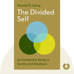 The Divided Self: An Existential Study in Sanity and Madness von Ronald D. Laing