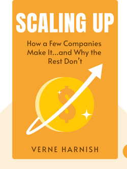 Scaling Up: How a Few Companies Make It...and Why the Rest Don't (Mastering the Rockefeller Habits 2.0) by Verne Harnish