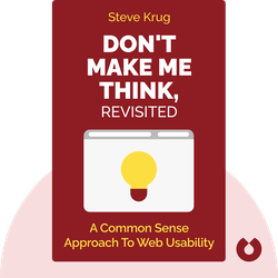 Don't Make Me Think, Revisited: A Common Sense Approach to Web Usability von Steve Krug