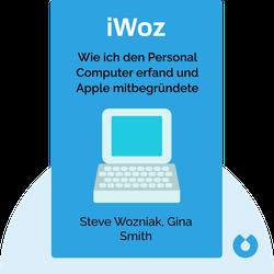 iWoz: Wie ich den Personal Computer erfand und Apple mitbegründete von Steve Wozniak, Gina Smith