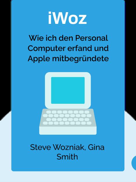 iWoz: Wie ich den Personal Computer erfand und Apple mitbegründete by Steve Wozniak, Gina Smith