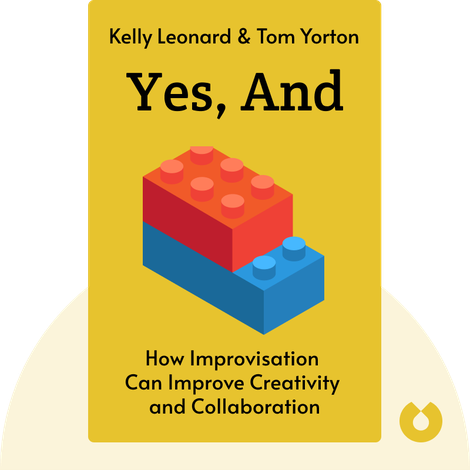 Yes, And by Kelly Leonard & Tom Yorton