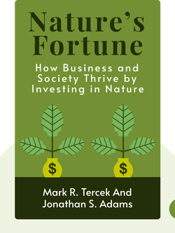 Nature's Fortune: How Business and Society Thrive by Investing in Nature by Mark R. Tercek and Jonathan S. Adams