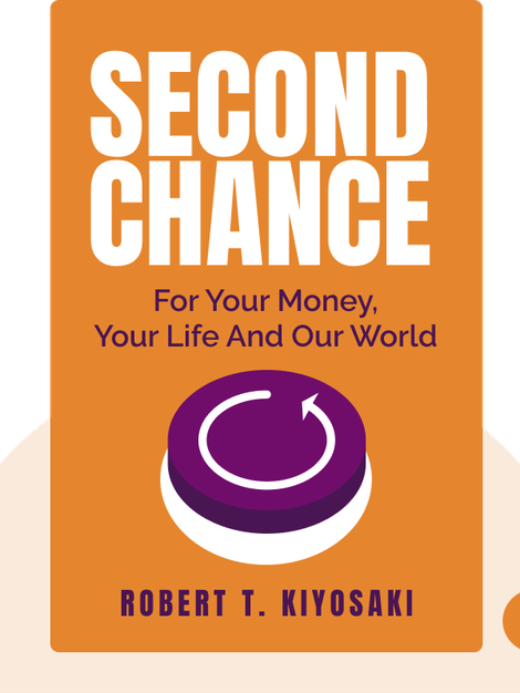 Second Chance: For Your Money, Your Life and Our World von Robert T. Kiyosaki