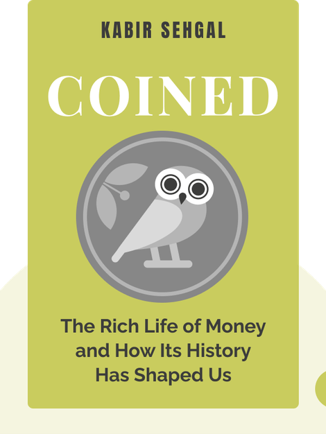 Coined: The Rich Life of Money and How Its History Has Shaped Us von Kabir Sehgal