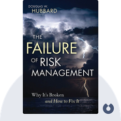 The Failure of Risk Management: Why it's Broken and How to Fix It by Douglas W. Hubbard