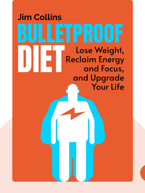 Bulletproof Diet: Lose up to a Pound a Day, Reclaim Energy and Focus, Upgrade Your Life by Dave Asprey