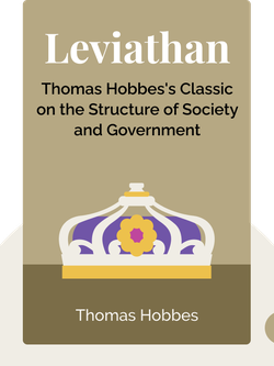 Leviathan: or the Matter, Forme and Power of a Commonwealth Ecclesiasticall and Civil von Thomas Hobbes