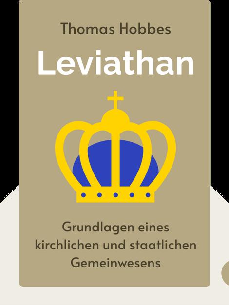 Leviathan: oder Stoff, Form und Gewalt eines kirchlichen und staatlichen Gemeinwesens von Thomas Hobbes