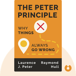 The Peter Principle: Why Things Always Go Wrong by Laurence J. Peter and Raymond Hull