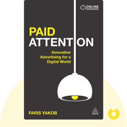 Paid Attention: Innovative Advertising for a Digital World by Faris Yakob