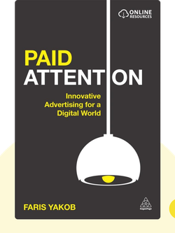 Paid Attention: Innovative Advertising for a Digital World von Faris Yakob