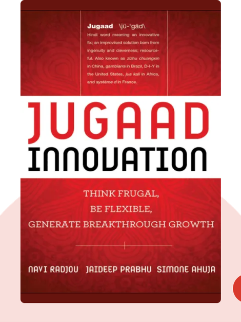 Jugaad Innovation: Think Frugal, Be Flexible, Generate Breakthrough Growth von Navi Radjou, Jaideep Prabhu, Simone Ahuja