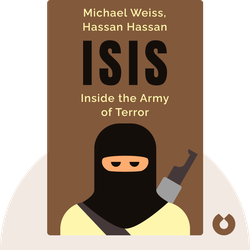 ISIS: Inside the Army of Terror by Michael Weiss, Hassan Hassan