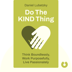 Do the KIND Thing: Think Boundlessly, Work Purposefully, Live Passionately von Daniel Lubetzky