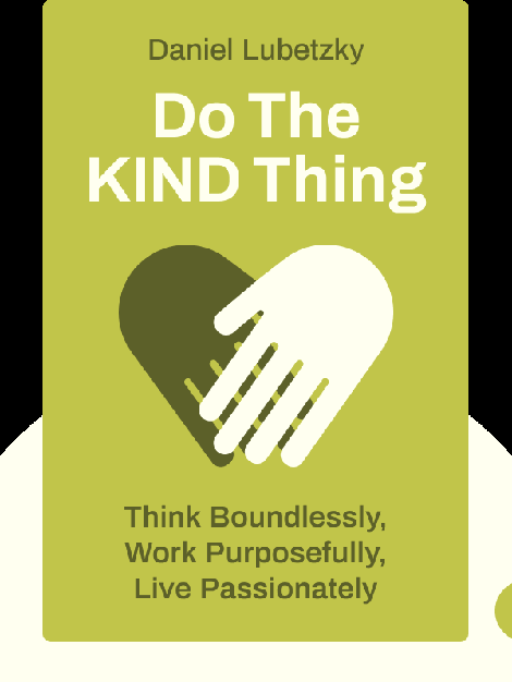 Do the KIND Thing: Think Boundlessly, Work Purposefully, Live Passionately by Daniel Lubetzky