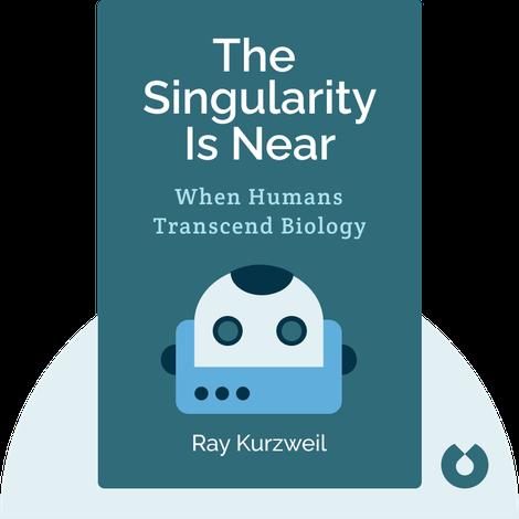 The Singularity Is Near by Ray Kurzweil