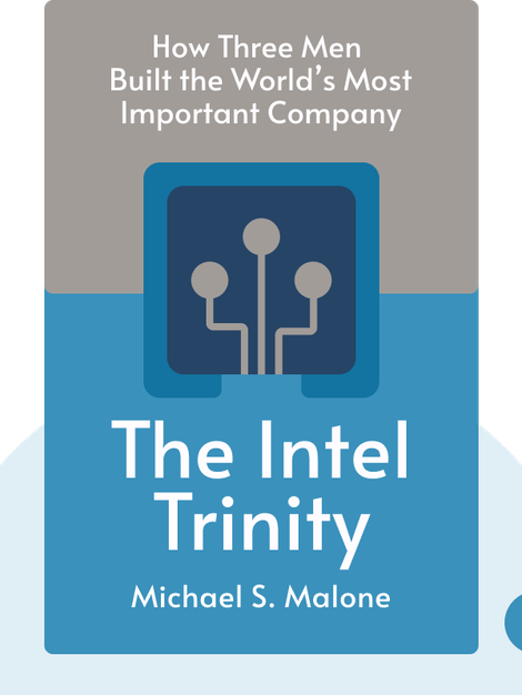 The Intel Trinity: How Robert Noyce, Gordon Moore and Andy Grove Built the World's Most Important Company von Michael S. Malone
