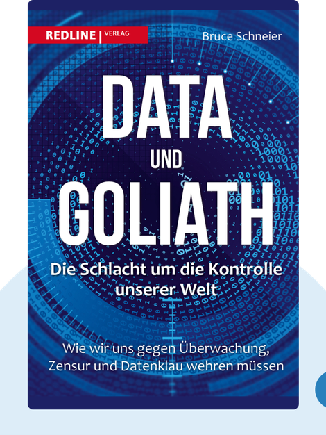 Data and Goliath: The Hidden Battles to Capture Your Data and Control Your World von Bruce Schneier