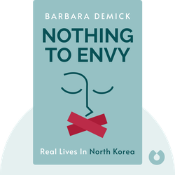Nothing to Envy: Real Lives in North Korea von Barbara Demick