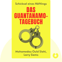 Das Guantanamo-Tagebuch by Mohamedou Ould Slahi, Larry Siems