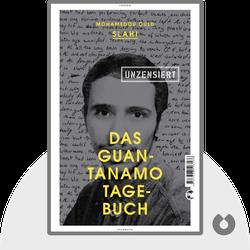 Das Guantanamo-Tagebuch von Mohamedou Ould Slahi, Larry Siems