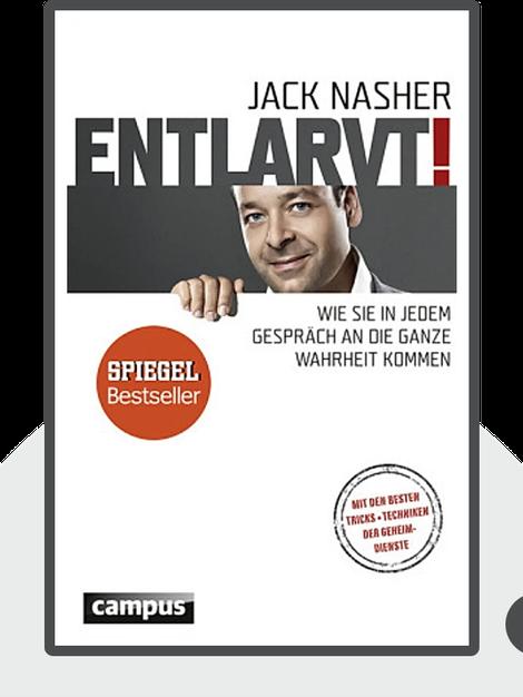Entlarvt!: Wie Sie in jedem Gespräch an die ganze Wahrheit kommen by Jack Nasher