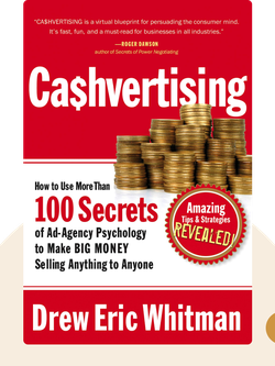 Cashvertising: How to Use More Than 100 Secrets of Ad-Agency Psychology to Make BIG MONEY Selling Anything to Anyone von Drew Eric Whitman