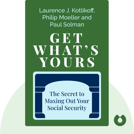 Get What's Yours by Laurence J. Kotlikoff, Philip Moeller and Paul Solman