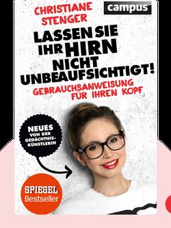 Lassen Sie Ihr Hirn nicht unbeaufsichtigt!: Gebrauchsanweisung für Ihren Kopf von Christiane Stenger
