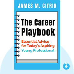 The Career Playbook: Essential Advice for Today's Aspiring Young Professional by James M. Citrin