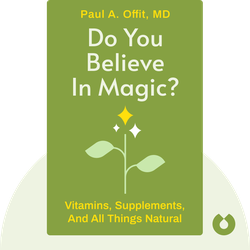 Do You Believe in Magic?: Vitamins, Supplements, and All Things Natural: A Look Behind the Curtain  von Paul A. Offit, MD