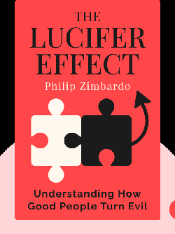 The Lucifer Effect: Understanding How Good People Turn Evil by Philip Zimbardo