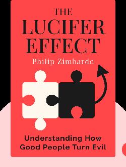 The Lucifer Effect: Understanding How Good People Turn Evil von Philip Zimbardo