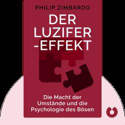 Der Luzifer-Effekt: Die Macht der Umstände und die Psychologie des Bösen von Philip Zimbardo