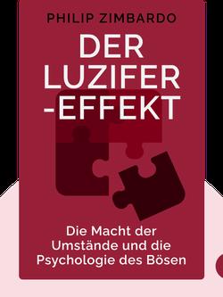 Der Luzifer-Effekt: Die Macht der Umstände und die Psychologie des Bösen by Philip Zimbardo