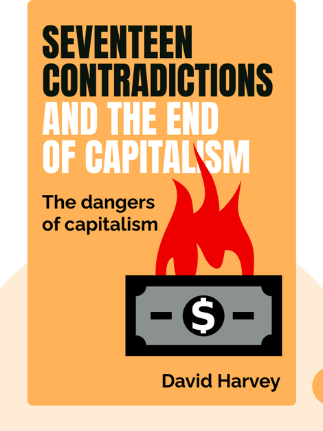 Seventeen Contradictions and the End of Capitalism von David Harvey