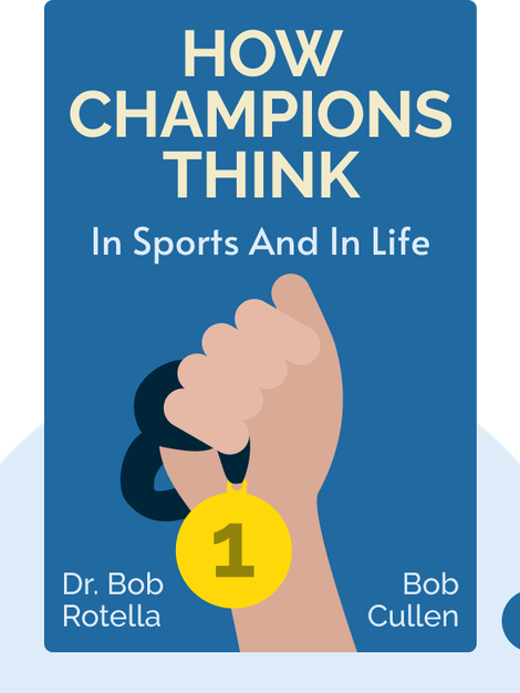 How Champions Think: In Sports and in Life by Dr. Bob Rotella and Bob Cullen